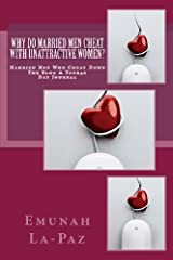 Why Do Married Men Cheat With Unattractive Women? [Paperback] [2011] (Author) Emunah La-Paz Paperback