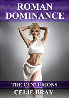 Roman Dominance (The Centurions Book 1) (English Edition) por [Bray, Celie]