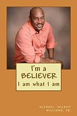 I'm A Believe: I Am What I Am Paperback