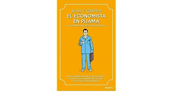 El economista en pijama: La economía en nuestra vida cotidiana eBook: Steven E. Landsburg, Marta García Madera: Amazon.es: Tienda Kindle