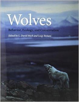 Book Wolves: Behavior, Ecology and Conservation by Mech, L David, Boitani, Luigi (2007)