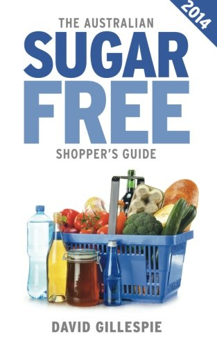 fructose+health Products : The 2014 Australian Sugar Free Shopper's Guide