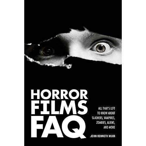 Horror Films FAQ FAQ Series Softcover Written by John Kenneth Muir- Pack of -