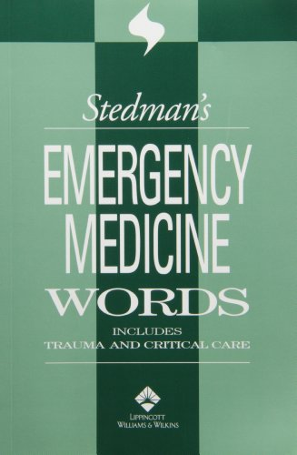 Stedman's Emergency Medicine Words: Includes Trauma and Critical (Emergency Medicine Trauma)