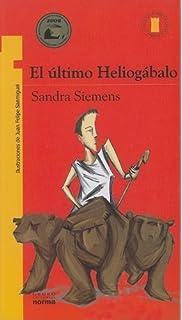 El Ultimo Heliogabalo (Spanish Edition)