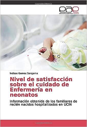 Nivel de satisfacción sobre el cuidado de Enfermería en neonatos ...