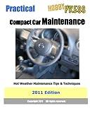 2011 Practical Compact Car Maintenance: Hot Weather Maintenance Tips & Techniques
