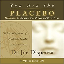 You Are the Placebo Meditation 1 -- Revised Edition: Changing Two