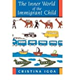 The Inner World of the Immigrant Child, Igoa, Christine, 031210801X