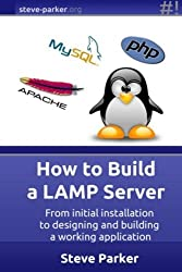 How to Build a LAMP Server by Steve Parker (2015-01-13)