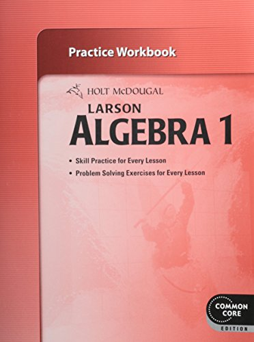 Holt McDougal Larson Algebra 1: Practice Workbook