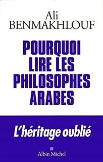 Pourquoi lire les philosophes arabes ?, Benmakhlouf, Ali