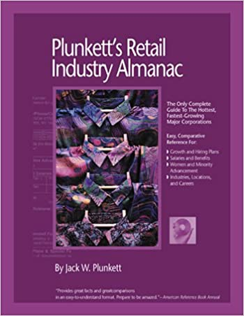 Plunkett's Retail Industry Almanac 2007: Retail Industry Market Research, Statistics, Trends and Leading Companies