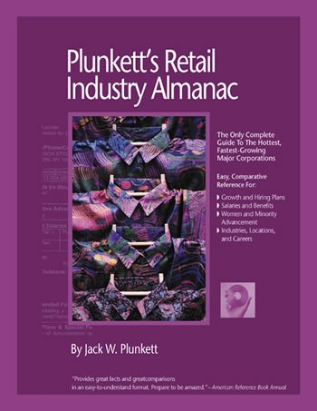 Plunkett's Retail Industry Almanac 2007: Retail Industry Market Research, Statistics, Trends & Leading Companies
