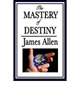 (The Mastery of Destiny) By James Allen (Author) Paperback on (Dec , 2008)