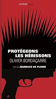 Protégeons les hérissons : Suivi de Jeunesse de plomb par Olivier Bordaçarre