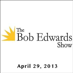 The Bob Edwards Show, Deborah Copaken Kogan and Joseph Stiglitz, April 29, 2013 Radio/TV Program