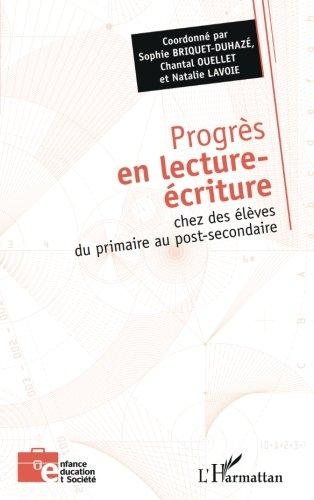 Download Progrès en lecture-écriture: chez des élèves du primaire au post-secondaire (French Edition) ebook