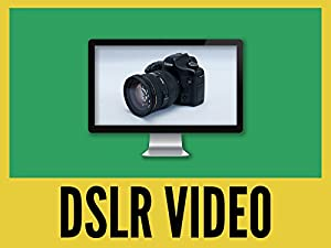 Video Production with DSLR and Mirrorless Cameras