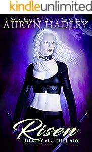 Risen: A Reverse Harem Epic Fantasy (Rise Of The Iliri Book 10)