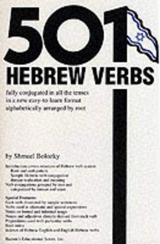 501 Hebrew Verbs : Fully Conjugated in All the Tenses in a New Easy-To-Follow Format alphabetically Arranged by Root