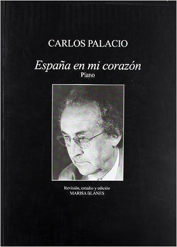 España en mi corazón. Carlos Palacio Para piano MUSICA: Amazon.es ...