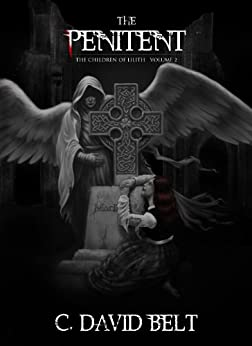 The Penitent (The Children of Lilith Book 2) by [Belt, C. David]