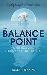 The Balance Point: A Missing Link in Human Consciousness
