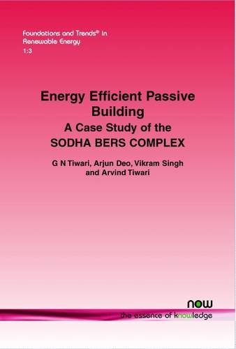 Read Online Energy Efficient Passive Building: A case study of the SODHA BERS COMPLEX (Foundations and Trends(r) in Renewable Energy) ebook