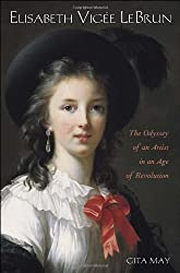 Elisabeth Vig?de?ed??ede??d???e Le Brun: The Odyssey of an Artist in an Age of Revolution by Gita May (2005-10-06)