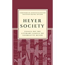 Heyer Society - Essays on the Literary Genius of Georgette Heyer