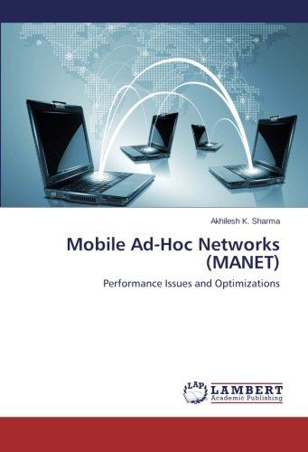 Mobile Ad-Hoc Networks (MANET): Performance  Issues and Optimizations ebook