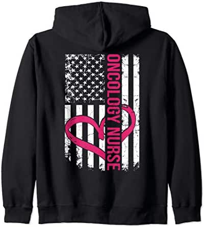 Oncology Nurse Flag For Men and Women Cancer Treatment Zip Hoodie