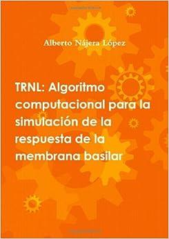 El Filtro Trnl: Algoritmo Computacional Para la Simulación de la Respuesta de la Membrana Basilar (Spanish Edition)