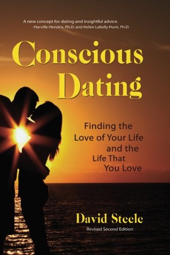 Conscious Dating: Finding the Love of Your Life & the Life That You Love by Brand: RCN Press