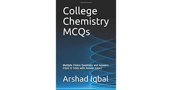 College Chemistry MCQs: Multiple Choice Questions and
