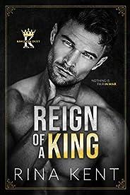 Reign of a King: A Dark Billionaire Romance (Kingdom Duet Book 1) (English Edition)