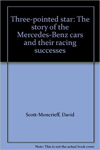 Three-pointed star: The story of the Mercedes-Benz cars and