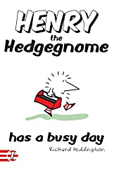 Henry the Hedgegnome has a busy day (Hedgegnomes Book 1)
