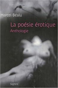 La Poésie érotique de langue française (Collection P.S.) par Marcel Béalu