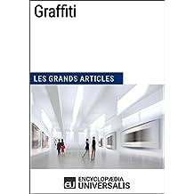 Graffiti: Les Grands Articles d'Universalis (French Edition)