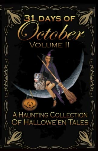 31 Days of October Volume II: A Haunting Collection Of Hallowe'en Tales (Volume 2)]()