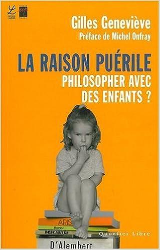 Lire un La raison puérile : Philosopher avec des enfants ? pdf ebook