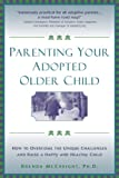Parenting Your Adopted Older Child, Brenda McCreight, 1572242841