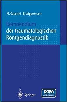 Kompendium der traumatologischen Röntgendiagnostik
