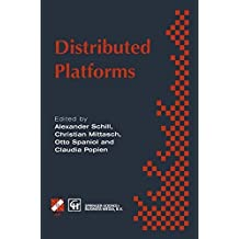 Distributed Platforms: Proceedings Of The Ifip/Ieee International Conference On Distributed Platforms: Client/Server And Beyond: Dce, Corba, Odp And ... in Information and Communication Technology) by Alexander Schill (2013-10-04)
