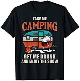 [Featured] Funny Take Me Camping Get Me Drunk Enjoy Camping Wine in ALL styles | Size S - 5XL