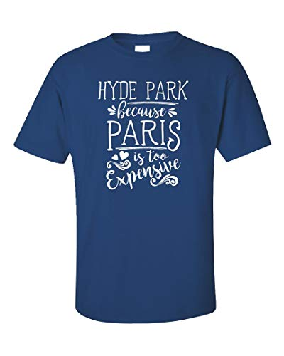 Hyde Park Because Paris is Too Expensive - Unisex T-Shirt Royal Blue