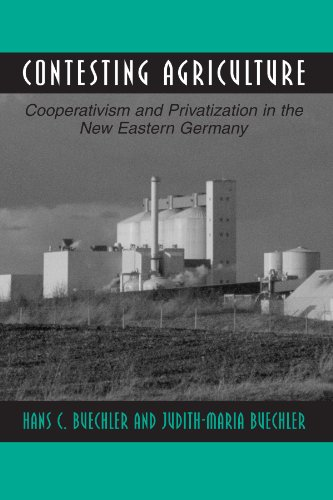 Contesting Agriculture: Cooperativism and Privatization in the New Eastern Germany (Suny Series in the Anthropology of W