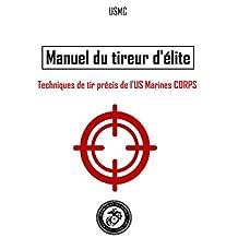 Manuel du tireur d'élite: techniques de tir précis de l'US Marines Corps (French Edition)